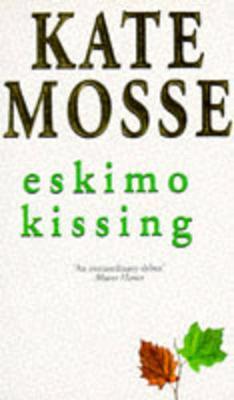 Eskimo Kissing - Mosse, Kate