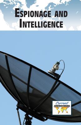 Espionage and Intelligence - Engdahl, Sylvia (Editor)
