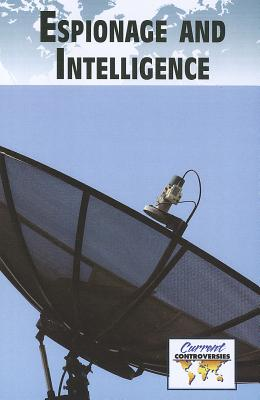 Espionage and Intelligence - Engdahl, Sylvia (Editor)