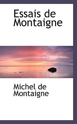 Essais de Montaigne - Montaigne, Michel