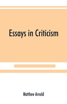 Essays in criticism - Arnold, Matthew