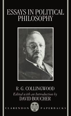 Essays in Political Philosophy - Collingwood, R G