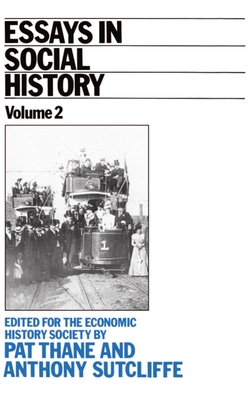 Essays in Social History: Volume II - Thane, Pat (Editor), and Sutcliffe, Anthony, Professor (Editor)