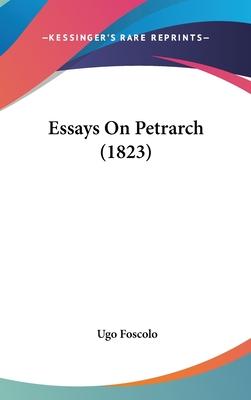 Essays on Petrarch (1823) - Foscolo, Ugo