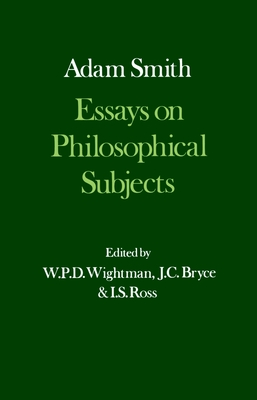 Essays on Philosophical Subjects, with Dugald Stewart's Account of Adam Smith - Smith, Ali