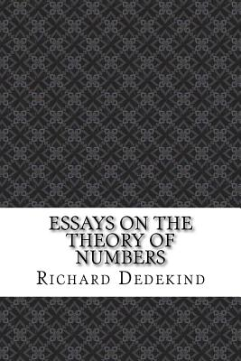 Essays on the Theory of Numbers - Dedekind, Richard