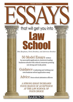 Essays That Will Get You Into Law School - Kaufman, Dan, and Dowhan, Chris, and Dowhan, Adrienne