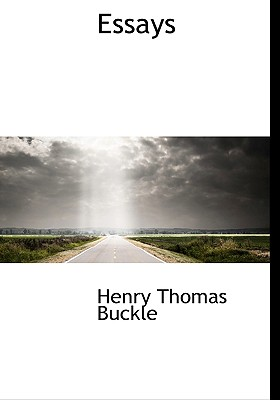 Essays - Buckle, Henry Thomas