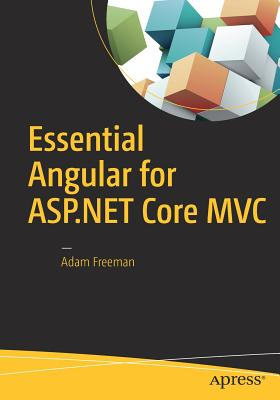 Essential Angular for ASP.NET Core MVC - Freeman, Adam