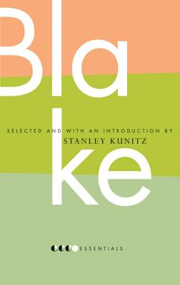 Essential Blake - Blake, William, and Kunitz, Stanley (Selected by)