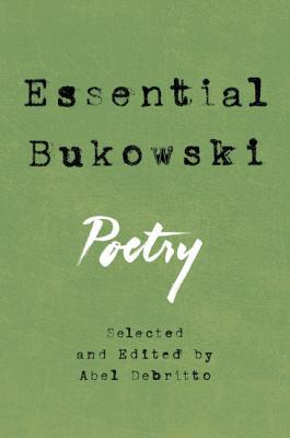 Essential Bukowski: Poetry - Bukowski, Charles