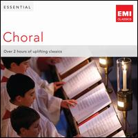 Essential Choral - Charles Brett (alto); Daniel Sladden (bass); David Bell (organ); David Corkhill (percussion); Downside Abbey Choirboys;...