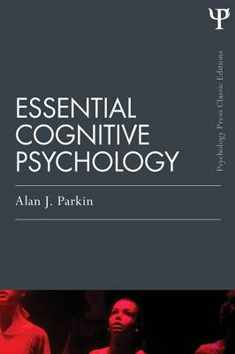 Essential Cognitive Psychology - Parkin, Alan J.