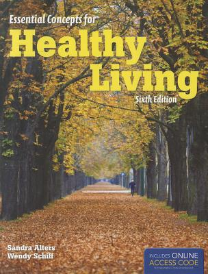 Essential Concepts for Healthy Living - Alters, Sandra, and Schiff, Wendy, and Shiff, Wendy