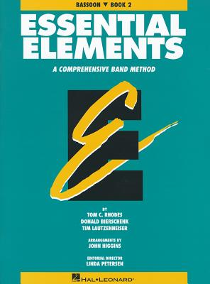 Essential Elements: Bassoon, Book 2: A Comprehensive Band Method - Rhodes, Tom C, and Bierschenk, Donald, and Lautzenheiser, Tim