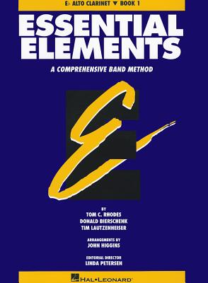 Essential Elements, E-Flat Alto Clarinet, Book 1: A Comprehensive Band Method - Rhodes, Tom C, and Bierschenk, Donald, and Lautzenheiser, Tim