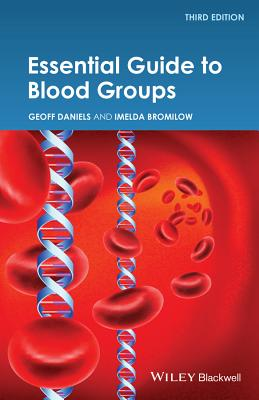 Essential Guide to Blood Groups - Daniels, Geoff, and Bromilow, Imelda