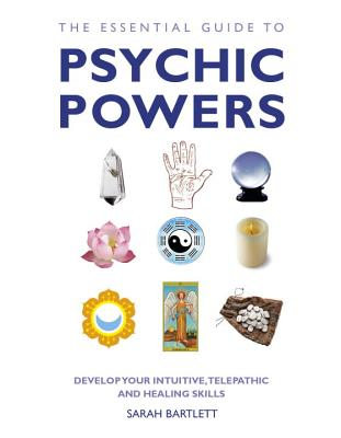 Essential Guide to Psychic Powers - Bartlett, Sarah