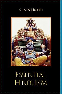 Essential Hinduism - Rosen, Steven J