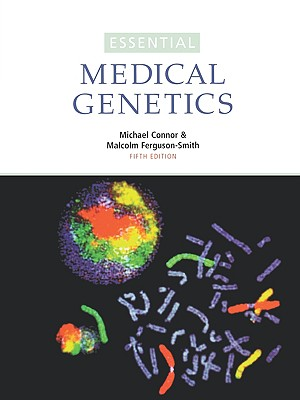 Essential Medical Genetics - Connor, J Michael, and Connor, Michael, and Smith, M Ferguson
