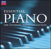 Essential Piano: The Ultimate Piano Collection - Alicia de Larrocha (piano); András Schiff (piano); Cristina Ortiz (piano); Jean-Yves Thibaudet (piano); Jorge Bolet (piano);...