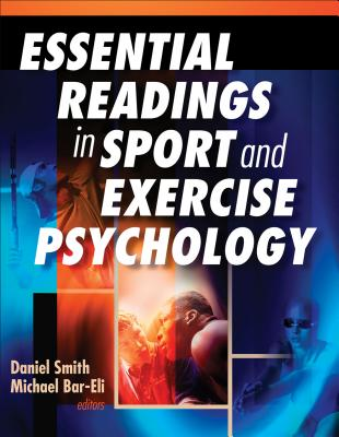 Essential Readings in Sport and Exercise Psychology - Smith, Daniel E, and Bar-Eli, Michael