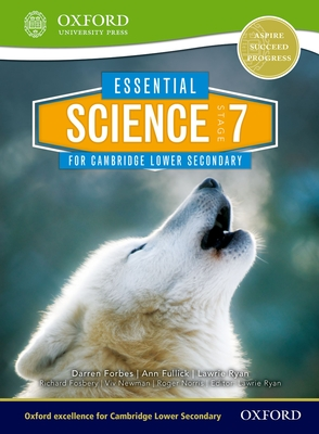 Essential Science for Cambridge Lower Secondary Stage 7 Student Book - Forbes, Darren, and Fosberry, Richard