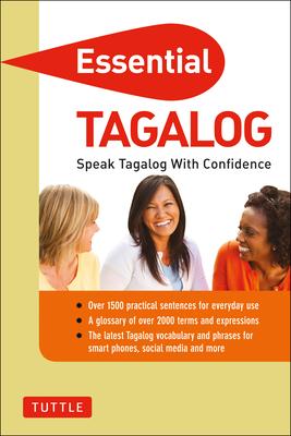Essential Tagalog: Speak Tagalog with Confidence! (Tagalog Phrasebook & Dictionary) - Perdon, Renato
