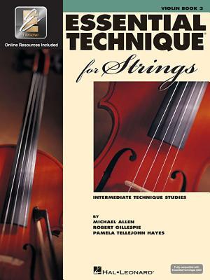 Essential Technique for Strings (Essential Elements Book 3): Violin - Gillespie, Robert