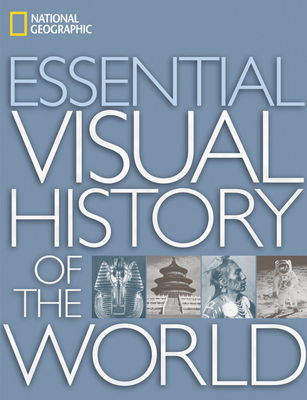 Essential Visual History of the World - National Geographic