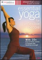 Essential Yoga for Inflexible People