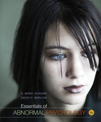 Essentials of Abnormal Psychology - Durand, V Mark, and Barlow, David H, PhD