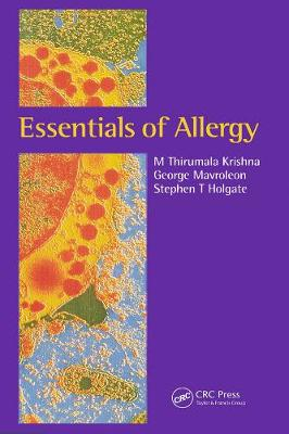 Essentials of Allergy - Krishna, M Thirumala, and Mavroleon, George, and Holgate, Stephen T, MD, Dsc