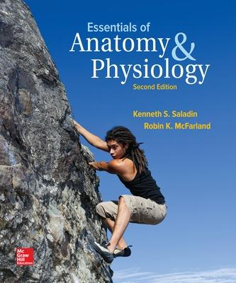 Essentials of Anatomy & Physiology - Saladin, Kenneth S, Dr., and McFarland, Robin, Professor
