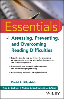 Essentials of Assessing, Preventing, and Overcoming Reading Difficulties - Kilpatrick, David A