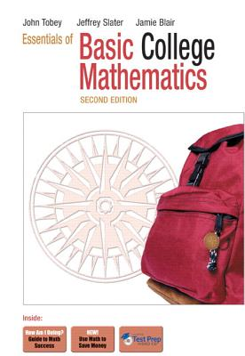 Essentials of Basic College Mathematics - Tobey, John, and Slater, Jeffrey, and Blair, Jamie