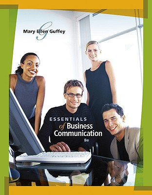 Essentials of Business Communication - Guffey, Mary Ellen