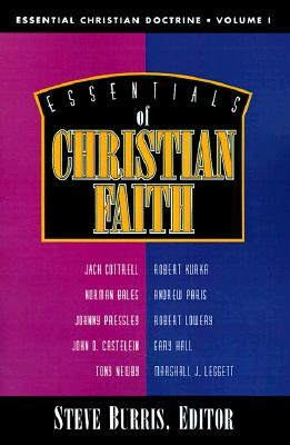 Essentials of Christian Faith - Burris, Steve (Preface by), and Paris, Andrew, B.A., M.A., M.DIV., and Cottrell, Jack, B.A., M.DIV., Ph.D.