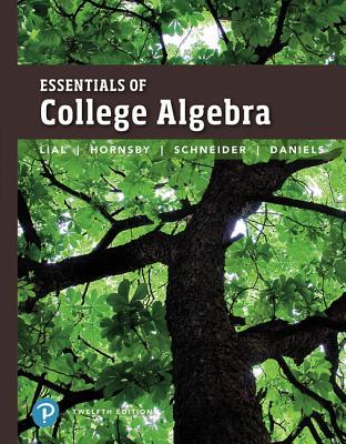 Essentials of College Algebra - Lial, Margaret, and Hornsby, John, and Schneider, David