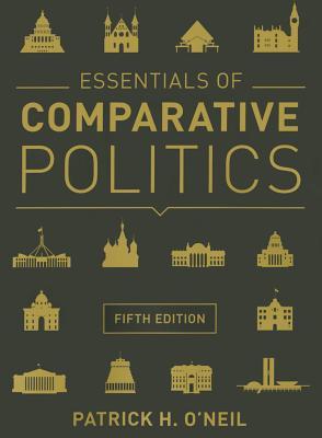 Essentials of Comparative Politics - O'Neil, Patrick H