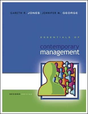 Essentials of Contemporary Management with Student DVD and Olc with Premium Content Card - Jones, Gareth R, and George, Jennifer M, and Jones Gareth