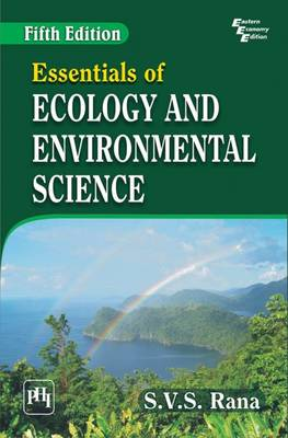 Essentials of Ecology and Environmental Science - Rana, S. V. S.
