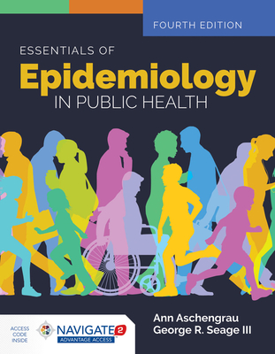 Essentials of Epidemiology in Public Health - Aschengrau, Ann, and Seage, George R
