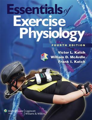 Essentials of Exercise Physiology - McArdle, William D., BS, M.Ed, PhD, and Katch, Frank I., and Katch, Victor L.