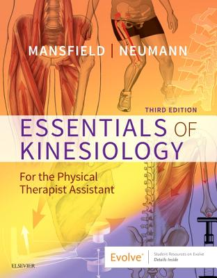 Essentials of Kinesiology for the Physical Therapist Assistant - Mansfield, Paul Jackson, and Neumann, Donald A, PT, Fapta