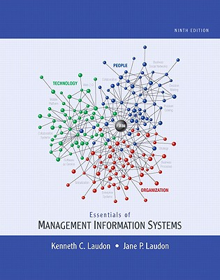 Essentials of Management Information Systems - Laudon, Kenneth C, and Laudon, Jane P