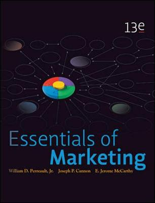 Essentials of Marketing - Perreault Jr., William D., and Cannon, Joseph P., and McCarthy, E. Jerome