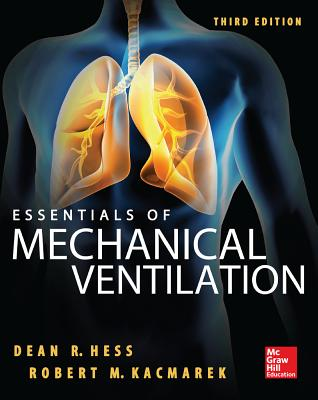 Essentials of Mechanical Ventilation - Hess, Dean R., and Kacmarek, Robert M.