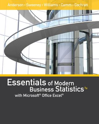 Essentials of Modern Business Statistics with Microsoft Office Excel (Book Only) - Anderson, David R, and Sweeney, Dennis J, and Williams, Thomas A