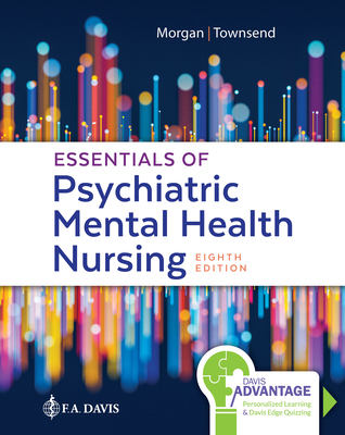 Essentials of Psychiatric Mental Health Nursing: Concepts of Care in Evidence-Based Practice - Morgan, Karyn I., and Townsend, Mary C.